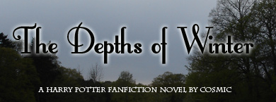 The Depths of Winter - A Harry Potter fanfiction novel by Cosmic